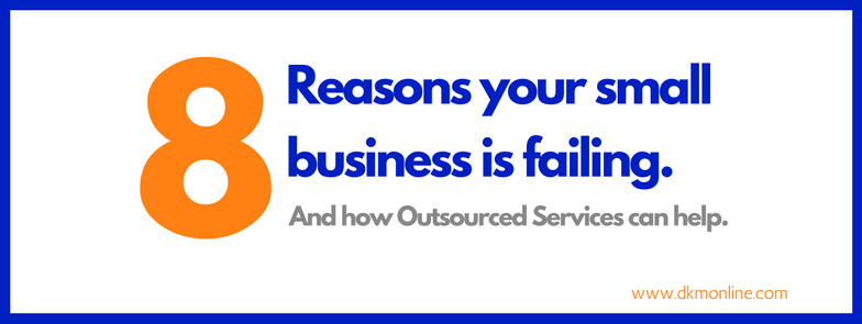 8 Reasons Your Small Business Is Failing