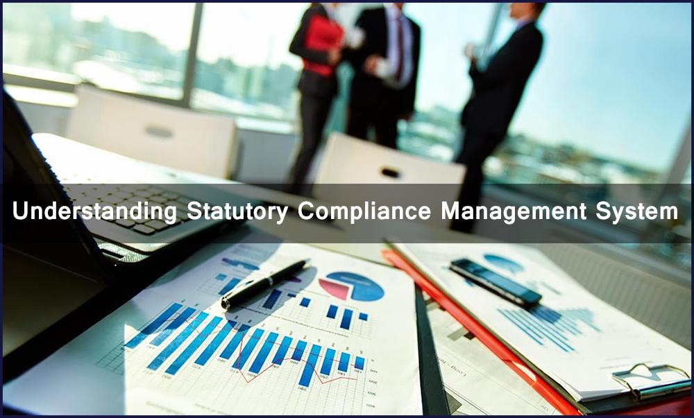 Understanding Statutory Compliance Management System
