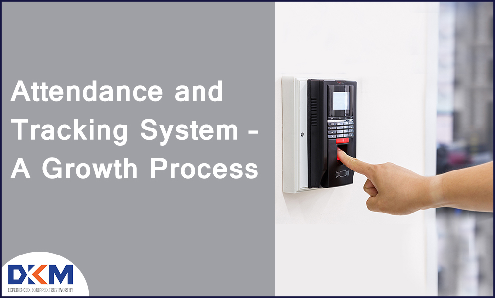 Attendance and Tracking System – A Growth Process