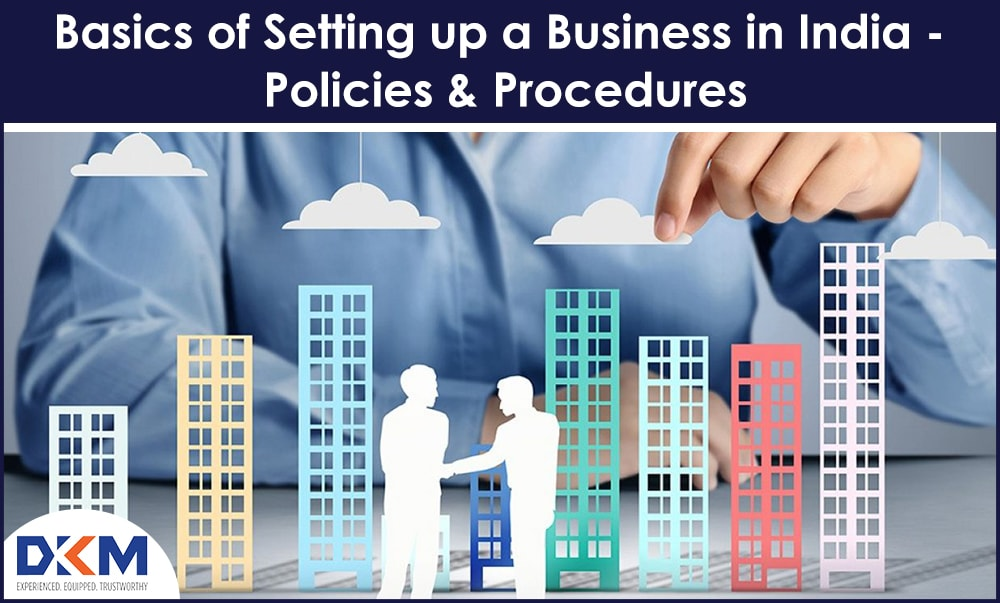 Basics of Setting up a Business in India – Policies & Procedures