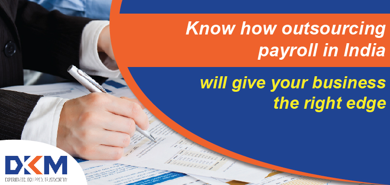Know how outsourcing payroll in India will give your business the right edge