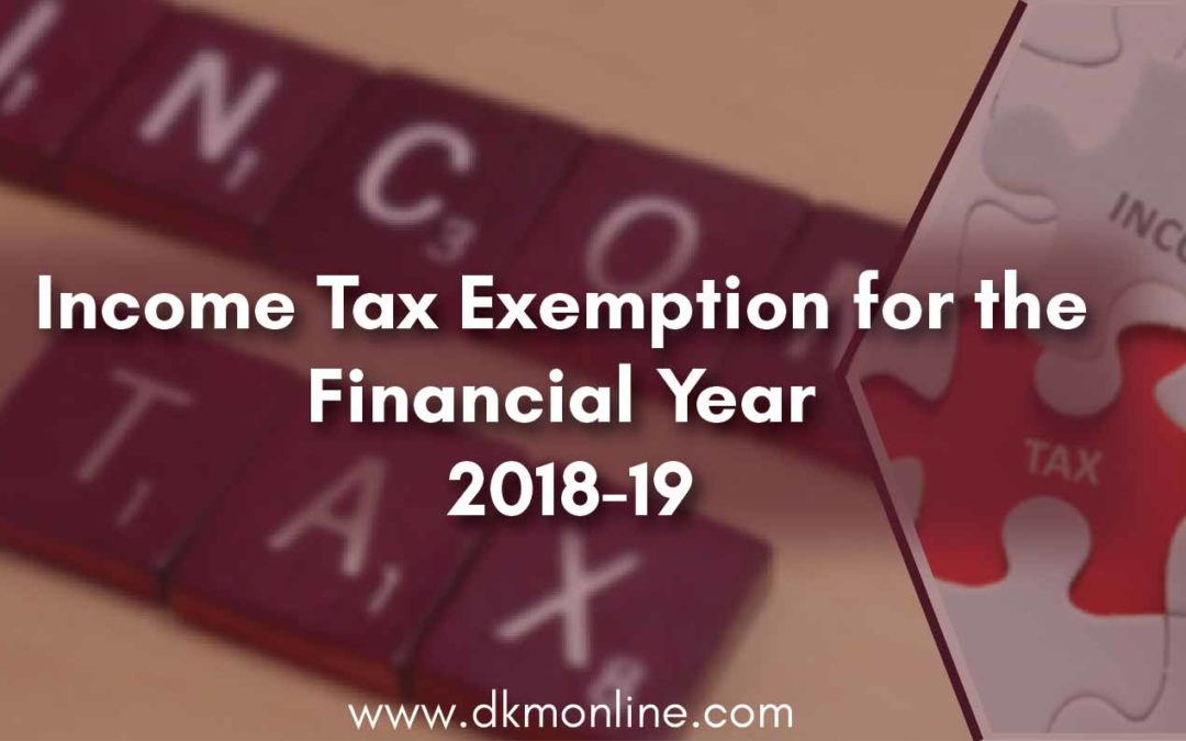 Income Tax Exemption for the Financial Year 2018-19