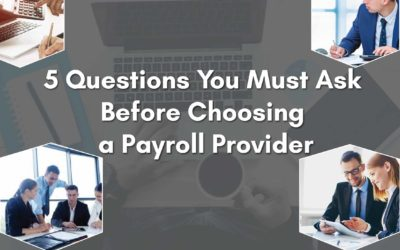 5 Questions You Must Ask Before Choosing a Payroll Provider