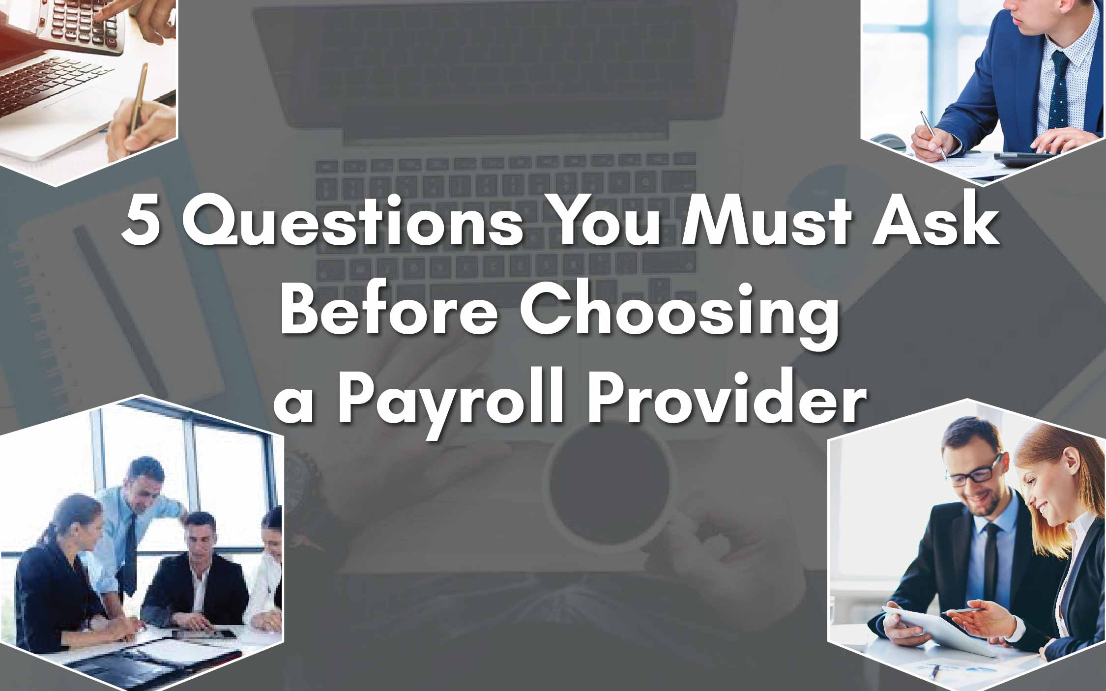 Things to ask before choosing a payroll provider